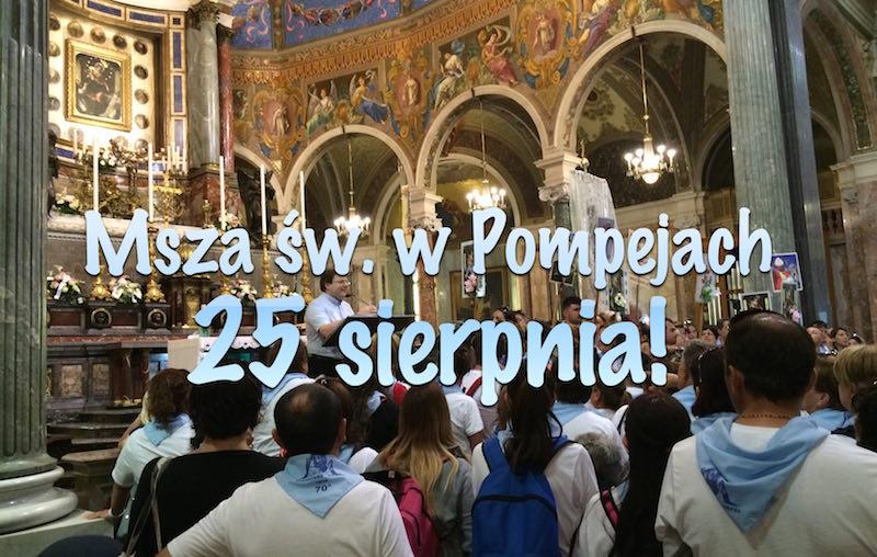 Msza w Pompejach – 25 sierpnia