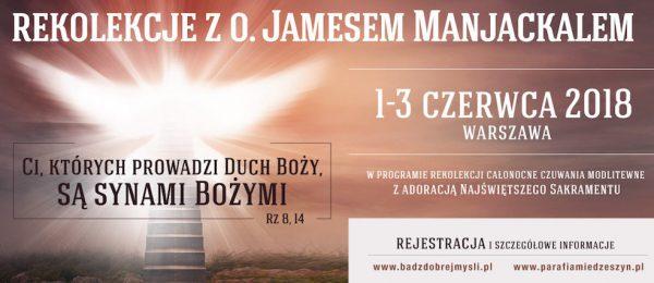 Rekolekcje z o. Jamesem Manjackalem: Warszawa, 1-3 czerwca 2018 r.